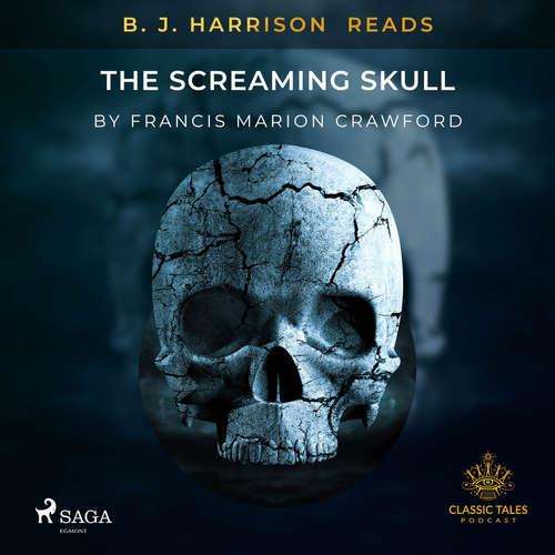 Audiobook B. J. Harrison Reads The Screaming Skull (EN) - Francis Marion Crawford - B. J. Harrison
