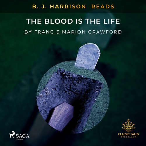 Audiobook B. J. Harrison Reads The Blood Is The Life (EN) - Francis Marion Crawford - B. J. Harrison