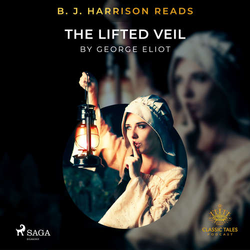 Audiobook B. J. Harrison Reads The Lifted Veil (EN) - George Eliot - B. J. Harrison