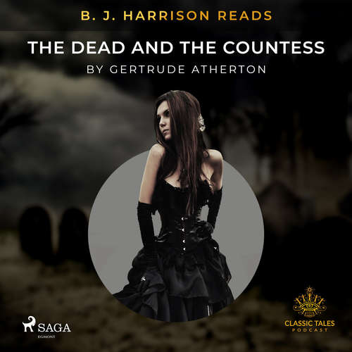 Audiobook B. J. Harrison Reads The Dead and the Countess (EN) - Gertrude Atherton - B. J. Harrison