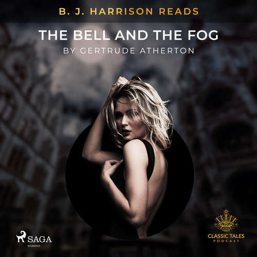 Audiobook B. J. Harrison Reads The Bell and the Fog (EN) - Gertrude Atherton - B. J. Harrison