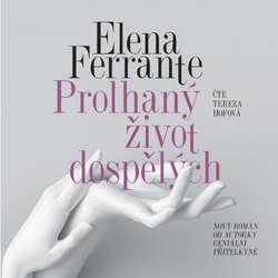 Audiokniha Prolhaný život dospělých - Elena Ferrante - Tereza Hofová