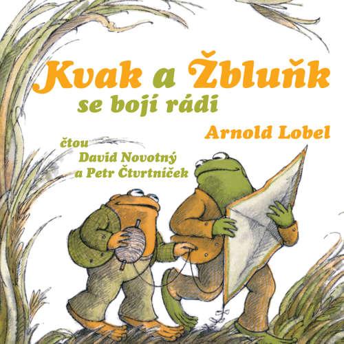 Audiokniha Kvak a Žbluňk se bojí rádi - Arnold Lobel - David Novotný