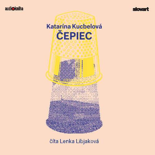 Audiokniha Čepiec - Katarína Kucbelová - Lenka Libjaková