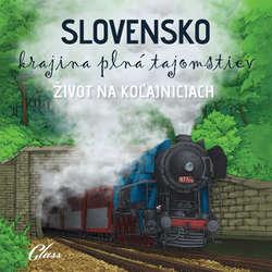 Audiokniha Život na koľajniciach - kolektív autorov - Jozef Lapšanský