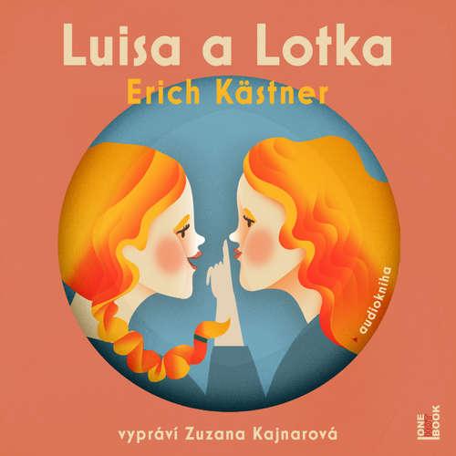 Audiokniha Luisa a Lotka - Erich Kästner - Zuzana Kajnarová