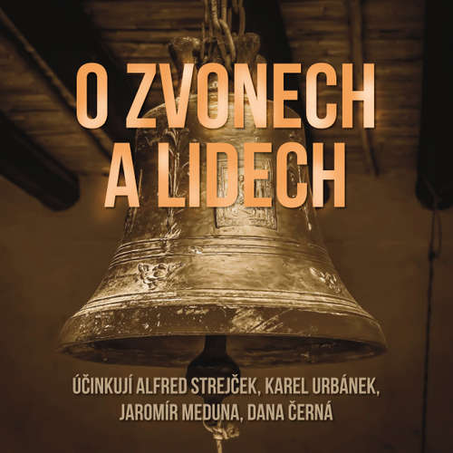 Audiokniha O zvonech a lidech - Libuše Petrová - Dana Černá