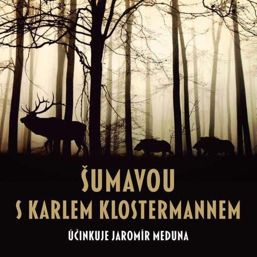 Audiokniha Šumavou s Karlem Klostermannem - Karel Klostermann - Jaromír Meduna