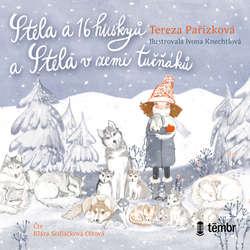 Audiokniha Stela a 16 huskyů - Tereza Pařízková - Klára Sedláčková Oltová