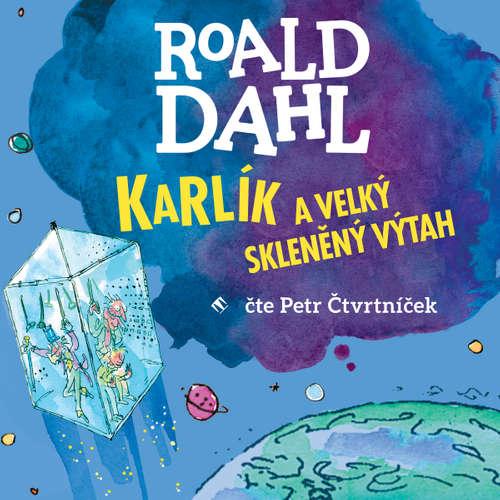 Audiokniha Karlík a velký skleněný výtah - Roald Dahl - Petr Čtvrtníček