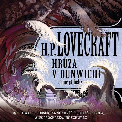 Audiokniha Hrůza v Dunwichi a jiné příběhy - Howard Phillips Lovecraft - Otakar Brousek