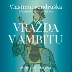 Audiokniha Vražda v ambitu - Vlastimil Vondruška - Aleš Procházka