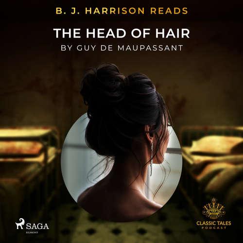 Audiobook B. J. Harrison Reads The Head of Hair (EN) - Guy de Maupassant - B. J. Harrison