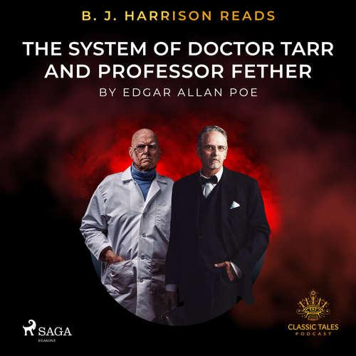 Audiobook B. J. Harrison Reads The System of Doctor Tarr and Professor Fether (EN) - Edgar Allan Poe - B. J. Harrison