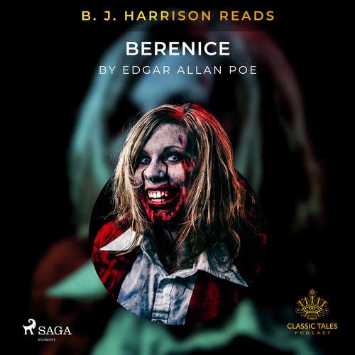 Audiobook B.J. Harrison Reads Berenice (EN) - Edgar Allan Poe - B. J. Harrison