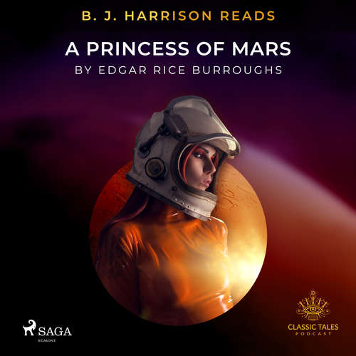 Audiobook B. J. Harrison Reads A Princess of Mars (EN) - Edgar Rice Burroughs - B. J. Harrison