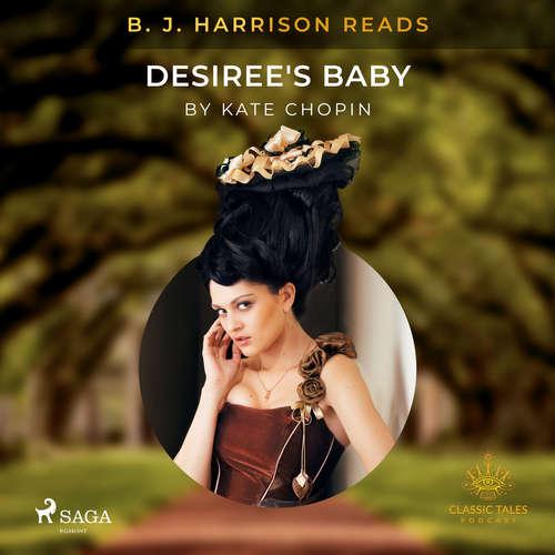 Audiobook B. J. Harrison Reads Desiree's Baby (EN) - Kate Chopin - B. J. Harrison