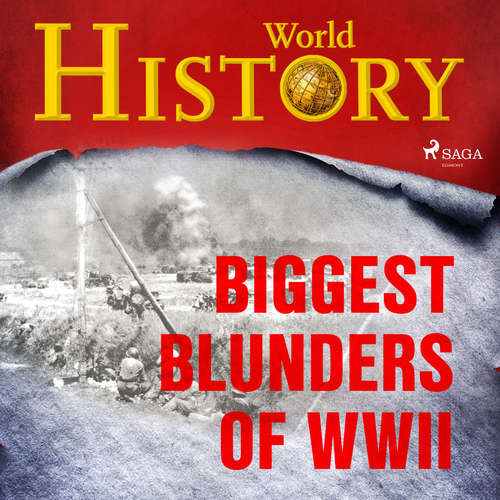 Audiobook Biggest Blunders of WWII (EN) - World History - Sam Devereaux