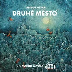 Audiokniha Druhé město - Michal Ajvaz - Martin Čevora