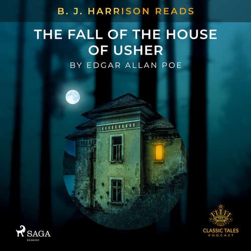 Audiobook B. J. Harrison Reads The Fall of the House of Usher (EN) - Edgar Allan Poe - B. J. Harrison
