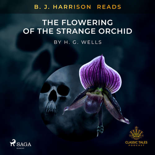 Audiobook B. J. Harrison Reads The Flowering of the Strange Orchid (EN) - H. G. Wells - B. J. Harrison