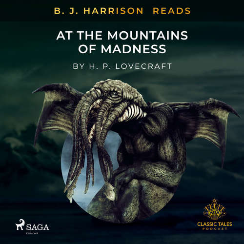 Audiobook B. J. Harrison Reads At The Mountains of Madness (EN) - H. P. Lovecraft - B. J. Harrison