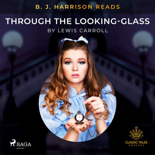 Audiobook B. J. Harrison Reads Through the Looking-Glass (EN) - Lewis Carroll - B. J. Harrison
