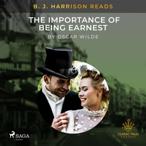 Audiobook B. J. Harrison Reads The Importance of Being Earnest (EN) - Oscar Wilde - B. J. Harrison