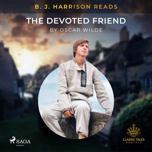Audiobook B. J. Harrison Reads The Devoted Friend (EN) - Oscar Wilde - B. J. Harrison