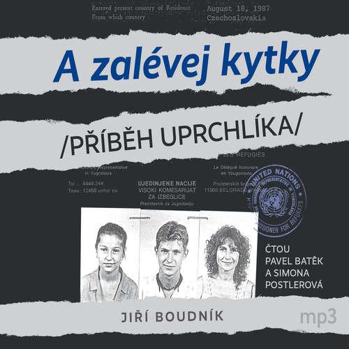 Audiokniha A zalévej kytky! aneb Příběh uprchlíka - Jiří Boudník - Pavel Batěk