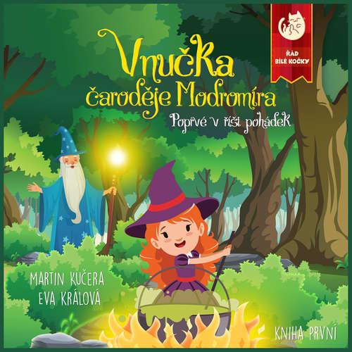 Audiokniha Vnučka čaroděje Modromíra - Poprvé vříši pohádek - Martin  Kučera - Eva Králová