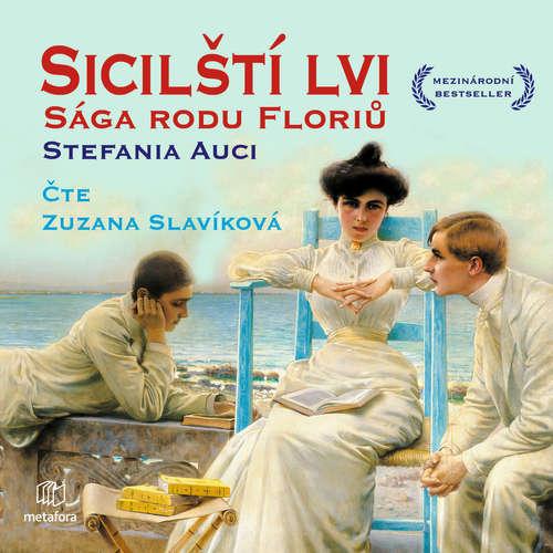 Audiokniha Sicilští lvi: Sága rodu Floriů - Stefania Auciová - Zuzana Slavíková