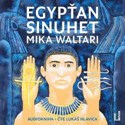 Audiokniha Egypťan Sinuhet - Mika Waltari - Lukáš Hlavica