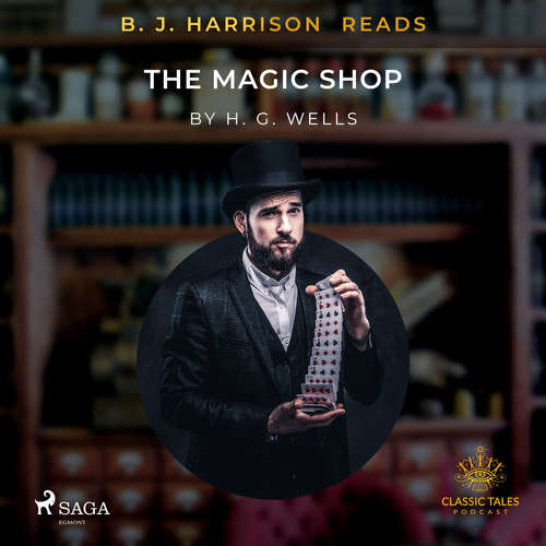 Audiobook B.J. Harrison Reads The Magic Shop (EN) - H. G. Wells - B. J. Harrison