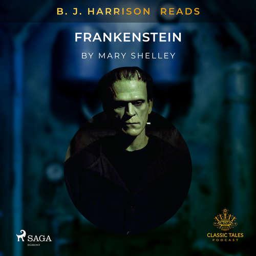 Audiobook B. J. Harrison Reads Frankenstein (EN) - Mary Shelley - B. J. Harrison