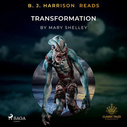 Audiobook B. J. Harrison Reads Transformation (EN) - Mary Shelley - B. J. Harrison