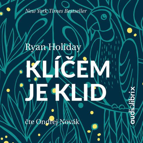 Audiokniha Klíčem je klid - Ryan Holiday - Ondřej Novák