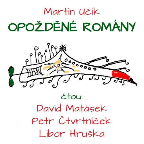 Audiokniha Opožděné romány - Martin Učík - David Matásek
