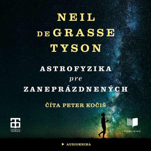 Audiokniha Astrofyzika pre zaneprázdnených - Neil deGrasse Tyson - Peter Kočiš