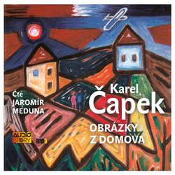 Audiokniha Obrázky z domova - Karel Čapek - Jaromír Meduna