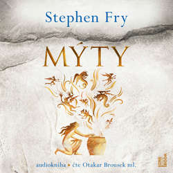 Audiokniha Mýty - Stephen Fry - Otakar Brousek ml.