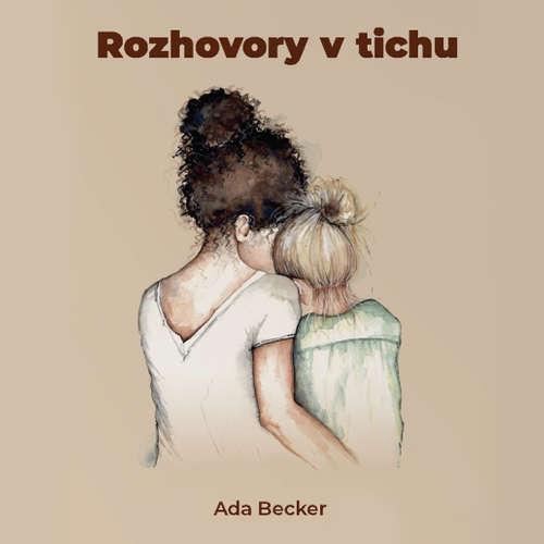 Audiokniha Rozhovory v tichu - Ada Becker - Ada Becker