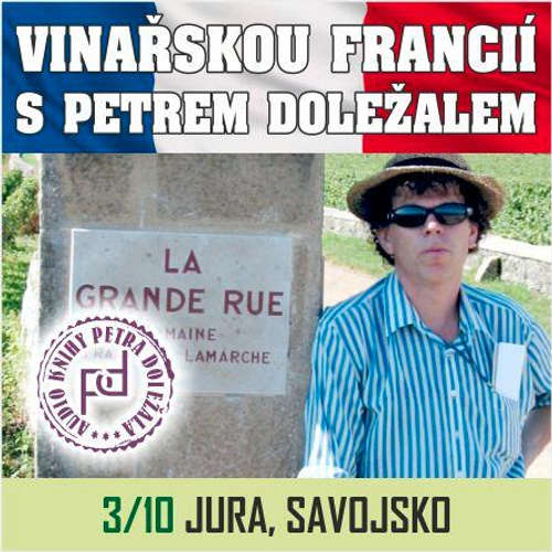 Audiokniha Vinařskou Francií s Petrem Doležalem: Jura, Savojsko - Petr Doležal - Petr Doležal