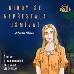 Audiokniha Nikdy se nepřestala usmívat - Martin Štefko - Jitka Kahounová
