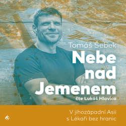 Audiokniha Nebe nad Jemenem - Tomáš Šebek - Lukáš Hlavica