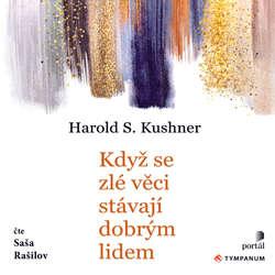 Audiokniha Když se zlé věci stávají dobrým lidem - Harold S. Kushner - Saša Rašilov