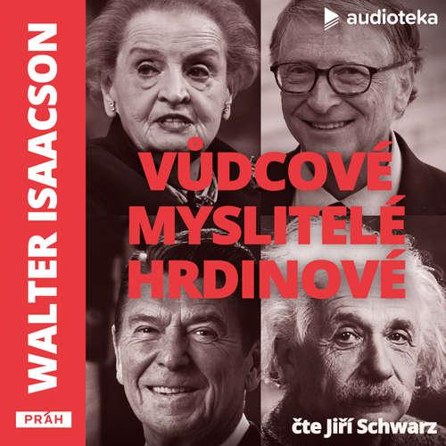 Audiokniha Vůdcové, myslitelé, hrdinové - Walter Isaacson - Jiří Schwarz