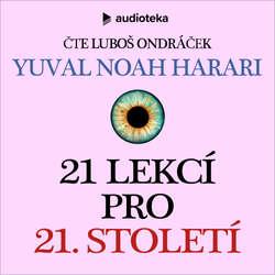 Audiokniha 21 lekcí pro 21. století - Yuval Noah Harari - Luboš Ondráček