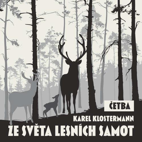 Audiokniha Ze světa lesních samot (četba) - Karel Klostermann - Jaroslav Konečný