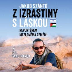 Audiokniha Z Izrastiny s láskou - Jakub Szántó - Vasil Fridrich